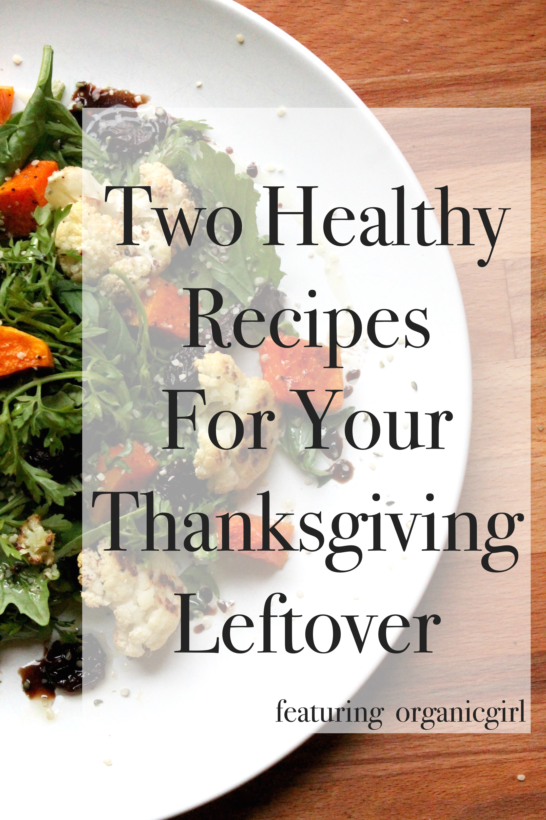 Two Healthy Recipes For Your Thanksgiving Leftovers | Running With Tongs